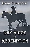 Dry Ridge to Redemption