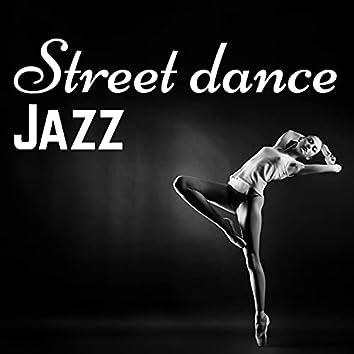 Street Dance Jazz – Modern Latin Jazz for Charlestone and Street Dance