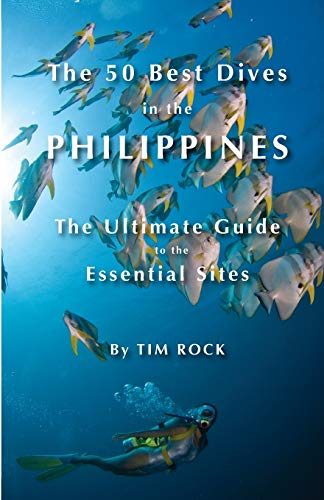 The 50 Best Dives in the Philippines: The Ultimate Guide to the Essential Sites: Volume 2 [Idioma Inglés]