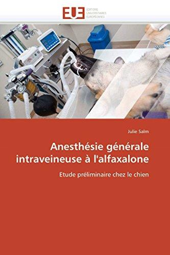 Anesthésie générale intraveineuse à l'alfaxalone: Etude préliminaire chez le chien PDF Books