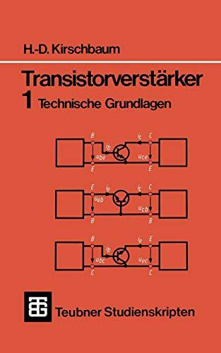 Teubner Studienskripten, Bd.62, Transistorverstärker: Technische Grundlagen (Teubner Studienskripte Technik)