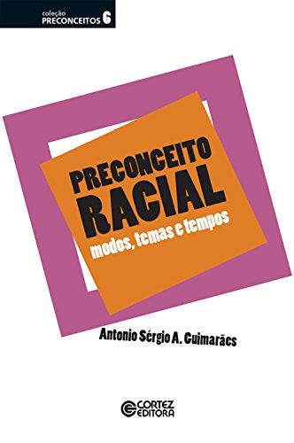 Preconceito racial: modos, temas e tempos (Coleção Preconceitos) (Portuguese Edition)