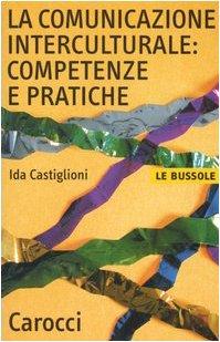 La comunicazione interculturale: competenze e pratiche