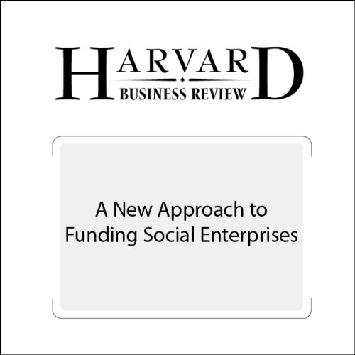 A New Approach to Funding Social Enterprises (Harvard Business Review) audiobook cover art