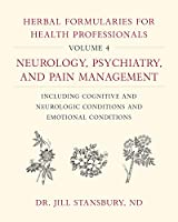 Herbal Formularies for Health Professionals: Neurology, Psychiatry, and Pain Management, Including Cognitive and Neurologic Conditions and Emotional Conditions