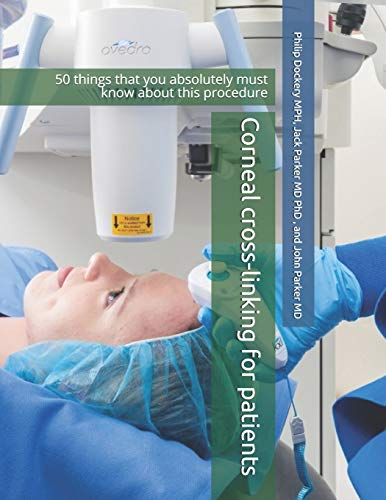 Corneal cross-linking for patients: 50 things that you absolutely must know about this procedure