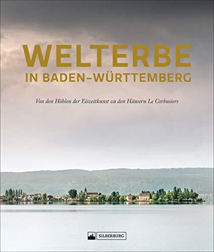 Welterbe. Baden-Württembergs lebendige Vergangenheit. Ein opulenter Bildband zu allen UNESCO-Welterbestätten in Baden-Württemberg. Mit ausführlichen ... der Eiszeitkunst zu den Häusern Le Corbusiers