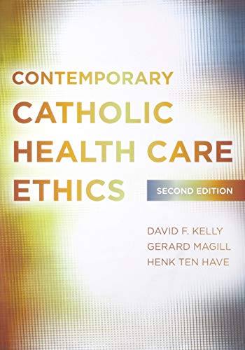 Contemporary Catholic Health Care Ethics: , Second Edition