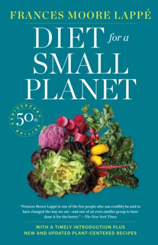 Compare Textbook Prices for Diet for a Small Planet Revised and Updated Updated,Anniversary Edition ISBN 9780593357774 by Lappé, Frances Moore