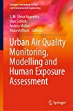 urban air quality monitoring, modelling and human exposure assessment (springer transactions in civil and environmental engineering) (english edition)