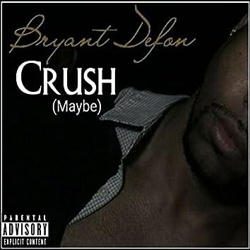 Crush (Maybe)