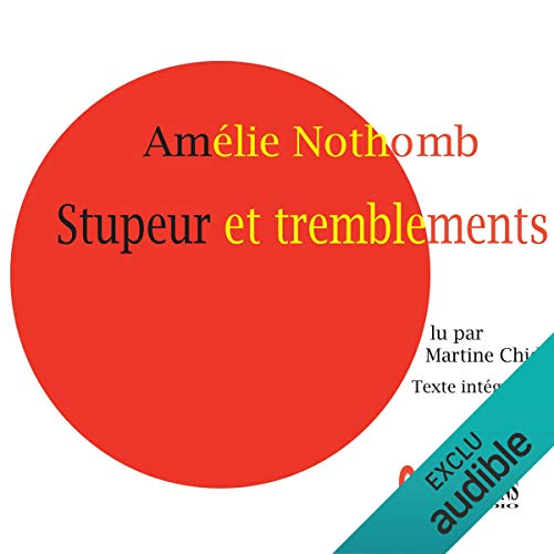 Stupeur et tremblements                   By:                                                                                                                                 Amélie Nothomb                               Narrated by:                                                                                                                                 Martine Chide                      Length: 2 hrs and 59 mins     13 ratings     Overall 4.3