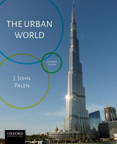 Compare Textbook Prices for The Urban World 11 Edition ISBN 9780190903169 by Palen, J. John