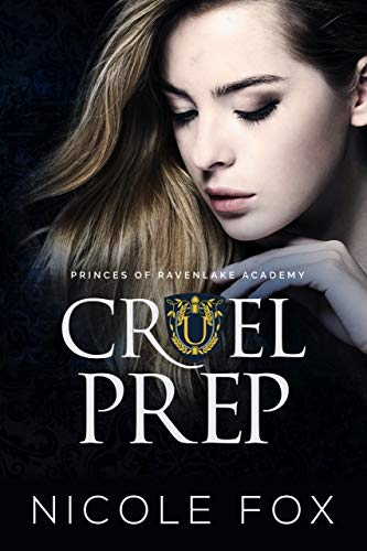 Cruel Prep: A Dark High School Bully Romance (Princes of Ravenlake Academy Book 1) (English Edition)