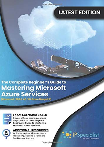 The Complete Beginner's Guide to Mastering Microsoft Azure Services: Covers AZ-900 & AZ-104 Exam Complete Blueprint ( Volume 2)