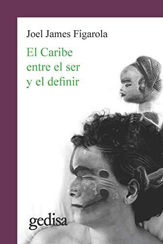 El Caribe entre el ser y el definir (Spanish Edition)
