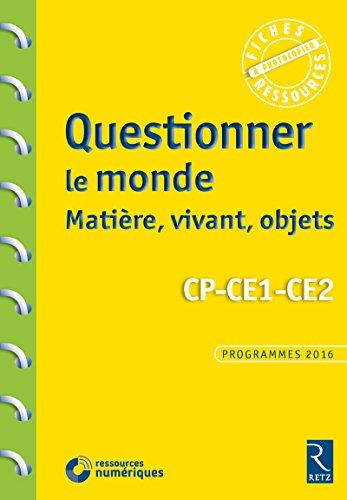 Questionner le monde : matière, vivant, objets - CP-CE1-CE2 (+ CD-ROM)