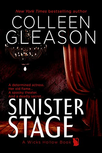 Sinister Stage: A Ghost Story Romance and Mystery (Wicks Hollow Book 5) by [Colleen Gleason]