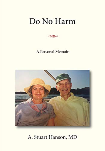 Compare Textbook Prices for Do No Harm: A Personal Memoir  ISBN 9781792325274 by Hanson MD, A Stuart