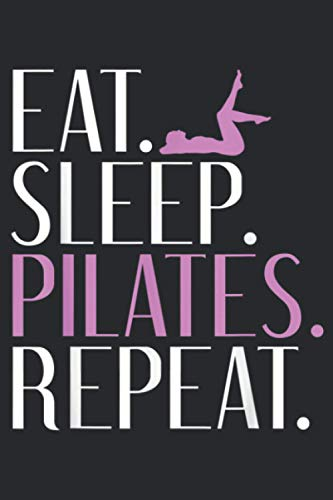 Eat Sleep Yogalates Repeat Yoga And Pilates Cover: Notebook Planner -6x9 inch Daily Planner Journal, To Do List Notebook, Daily Organizer, 114 Pages