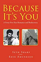 Because It's You: A Forty-Five-Year Romance and Rediscovery