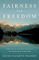 Fairness and Freedom: A History of Two Open Societies, New Zealand and the United States