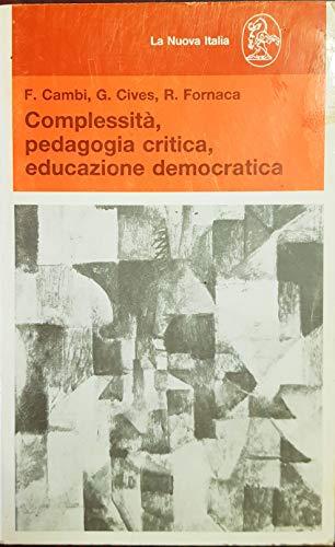 Complessità, pedagogia critica, educazione democratica