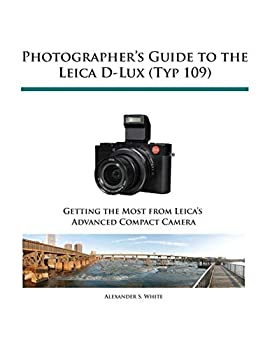 Photographer s Guide to the Leica D-Lux  Typ 109