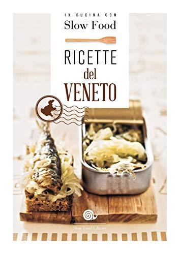 Ricette del Veneto: la Cucina Veneta