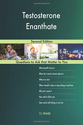 Testosterone Enanthate; Second Edition