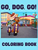 Go, Dog. Go! Coloring Book: Coloring Dogs of Amazing Series Go,Dog. Go! For Toddlers and Kids
