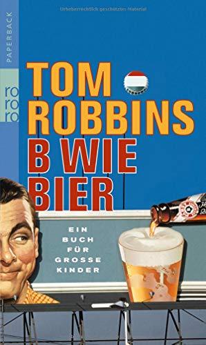 B wie Bier: Ein Buch für große Kinder