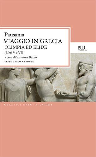 Viaggio In Grecia. Olimpia E Elide (Libri V-Vi)