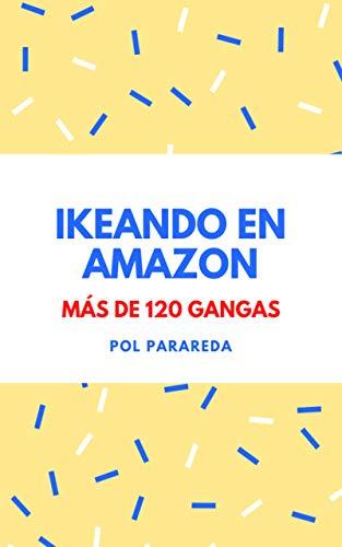 IKEANDO EN AMAZON: MÁS DE 120 GANGAS