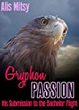 Gryphon Passion: His Submission to the Bachelor Flight (English Edition)