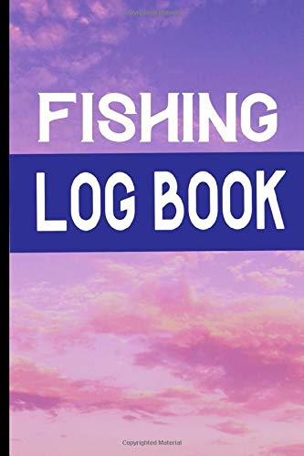 Fishing Logbook: Cool Fishing Gifts Logbook , Best Fishing Log, Book For Fishing Lover, Fishing Gear Logbook