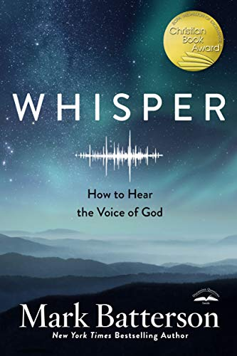 Compare Textbook Prices for Whisper: How to Hear the Voice of God Reprint Edition ISBN 9780735291102 by Batterson, Mark