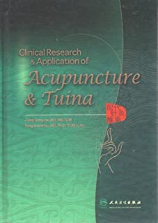 Clinical Research & Application of Acupuncture & Tuina by Jiang Song-he (2008-06-01)