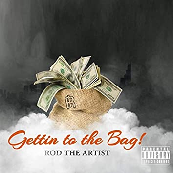 Gettin' to the Bag!