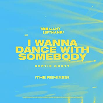 I Wanna Dance With Somebody (Remixes)