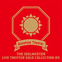 THE IDOLM@STER LIVE THE@TER SOLO COLLECTION 04 Sunshine Theater(ライブ会場限定盤)