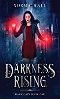 Darkness Rising: Dark Days Book One