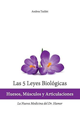 Las 5 Leyes Biologicas: Huesos, Musculos y Articulaciones: La Nueva Medicina del Dr. Hamer (Spanish
