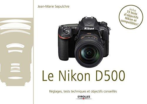 professionnel comparateur Nikon D500: eBook exclusif – Uniquement disponible en téléchargement numérique -… choix