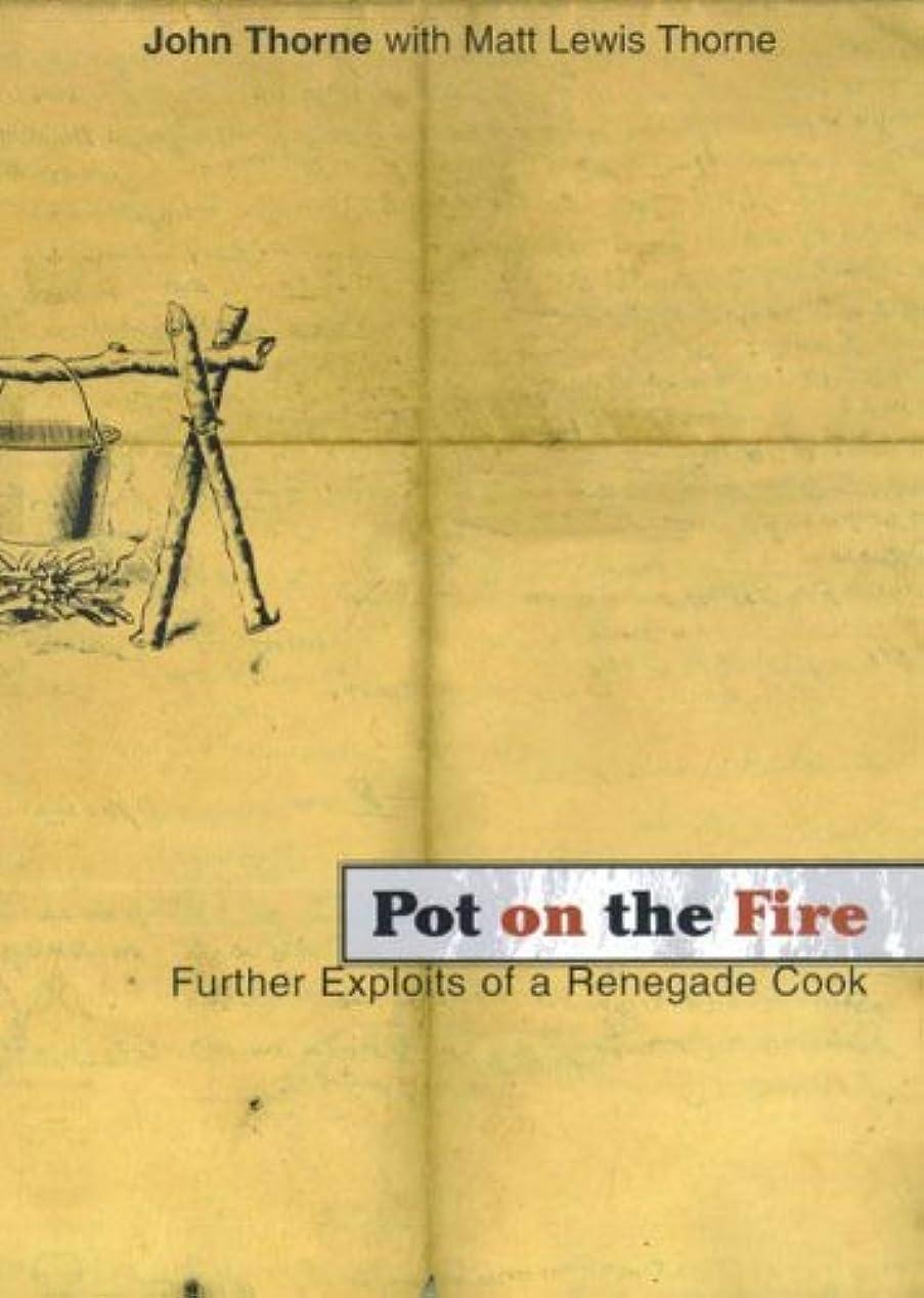 ゴージャスジャニスファンドPot on the Fire: Further Confessions of a Renegade Cook (English Edition)