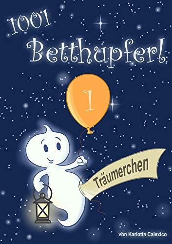 1001 Betthupferl: Erstes Betthupferl:  Träumerchen (German Edition)