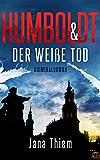 Humboldt und der weiße Tod (Kriminalhauptkommissar Humboldt 1)