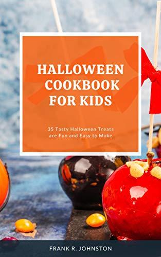 Halloween Cook Book for Kids: 35 Tasty Halloween Treats are...