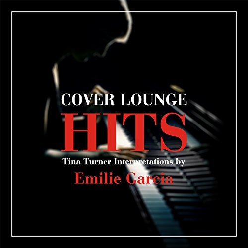 Cover Lounge Hits - Tina Tuner Interpretations by Emilie Garcia