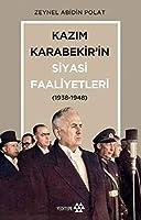 Kazim Karabekir'in Siyasi Faaliyetleri (1938-1948)